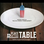 The Civil Wars/T-Bone Burnett: A  Place at the Table [Original Motion Picture Soundtrack] [Digipak]