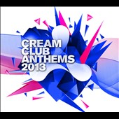 Various Artists: Cream Club Anthems 2013