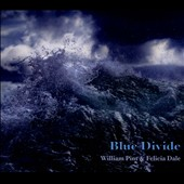 Felicia Dale (Singer)/William Pint: Blue Divide [Digipak]