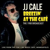 J.J. Cale: Breezin' At the Cafe