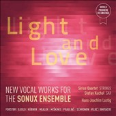 Light and Love - New vocal works for the Sonux Ensemble / Stefan Kuchel, sax