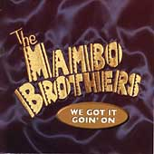 Mambo Brothers: We Got It Goin' On *