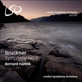 Bruckner: Symphony No. 9 / London SO, Haitink