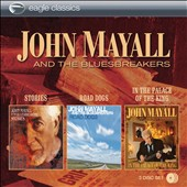 John Mayall & the Bluesbreakers (John Mayall): Stories/Road Dogs/In the Palace of the King
