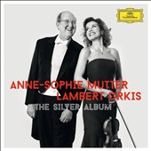 The Silver Album / Anne-Sophie Mutter, violin; Lambert Orkis, piano