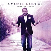 Smokie Norful (Contemporary Gospel): Forever Yours [8/5] *