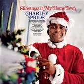 Charley Pride: Christmas in My Home Town [Bonus Tracks]