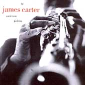 James Carter (Sax): In Carterian Fashion