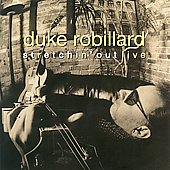 Duke Robillard: Stretchin' Out