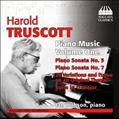 Harold Truscott (1914-1992): Piano Music, Vol. 1 - Sonatas Nos. 5 & 7; Suite in G major; Variations on an Original Theme / Ian Hobson, piano