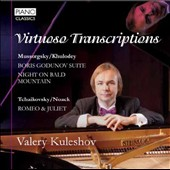 Virtuoso Piano Transcriptions - Mussorgsky: Boris Godunov, Night on Bald Mountain; Tchaikovsky: Romeo & Juliet / Valery Kuleshov, piano
