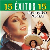 Mercedes Castro: 15 Exitos [Sony]