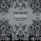 Carl Nielsen: Songs for Choir / Ars Nova Copenhagen, Bojesen