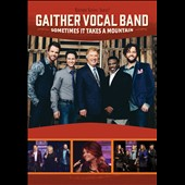 Gaither Vocal Band (Group): Sometimes It Takes a Mountain [Video]