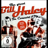 Bill Haley: The Great Bill Haley in Concert [Box]