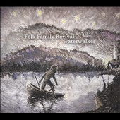 Folk Family Revival: Water Walker [Digipak]