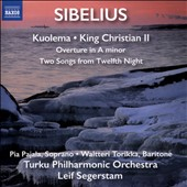 Sibelius: Kuolema; King Christian II; Overture in A minor; Two Songs from Twelth Night / Pia Pajala, soprano; Waltteri Torikka, baritone