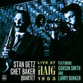 Chet Baker (Trumpet/Vocals/Composer)/Chet Baker Quartet/Stan Getz (Sax): Live at the Haim, 1953