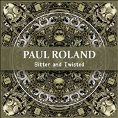 Paul Roland: Bitter and Twisted