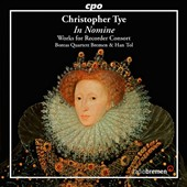 Christopher Tye (c.1505-c.1572): In Nomine, works for recorder consort / Boreas Quartett Bremen & Han Tol