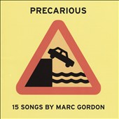Marc Gordon (Long Island): Precarious