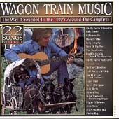 Various Artists: Wagon Train Music: The Way It Sounded in the 1800's - Volume 3
