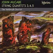 McCabe: String Quartets no 3, 4 & 5 / The Vanbrugh Quartet