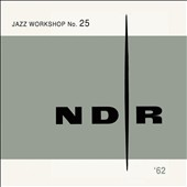 Various Artists: NDR Jazz Workshop No. 25, 1962