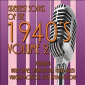 Various Artists: Greatest Songs of the 1940's, Vol. 2