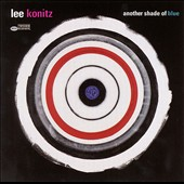 Lee Konitz: Another Shade of Blue