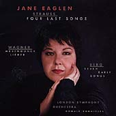 Strauss: Four Last Songs;  Wagner, Berg / Eaglen, et al