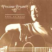 Precious Bryant: Fool Me Good