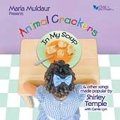 Maria Muldaur: Animal Crackers in My Soup: The Songs of Shirley Temple