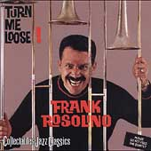 Frank Rosolino: Turn Me Loose!