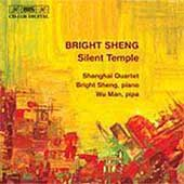 Sheng: Silent Temple, etc /Bright Sheng, Wu Man, Shanghai SQ