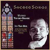 Sacred Songs / Wilfried Van den Brande, Jan Van Mol