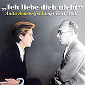 Ich liebe dich nicht - Anita Ammersfeld sings Kurt Weill