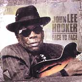 John Lee Hooker: The Final Recordings, Vol. 1: Face to Face