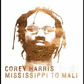 Corey Harris: Mississippi to Mali