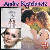 André Kostelanetz: For the Young at Heart/I'll Never Fall in Love Again