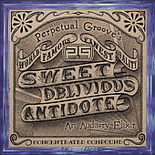 Perpetual Groove: Sweet Oblivious Antidote