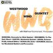 Bergsma, Rochberg, Carter, et al / Westwood Wind Quintet
