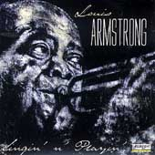 Louis Armstrong: Singin' n' Playin'