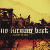 No Turning Back: Rise from the Ashes
