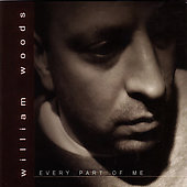 William Woods: Every Part of Me