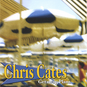 Chris Cates: Getaway Plans