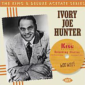 Ivory Joe Hunter (Texas): Woo Wee! The King & DeLuxe Acetate Series