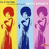 Betty Everett: It's in His Kiss: The Very Best of the Vee-Jay Years [Charly] *