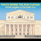 Voices Behind the Iron Curtain - Stalin Era Soviet Singers