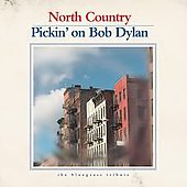 Pickin' On: North Country: Pickin on Bob Dylan